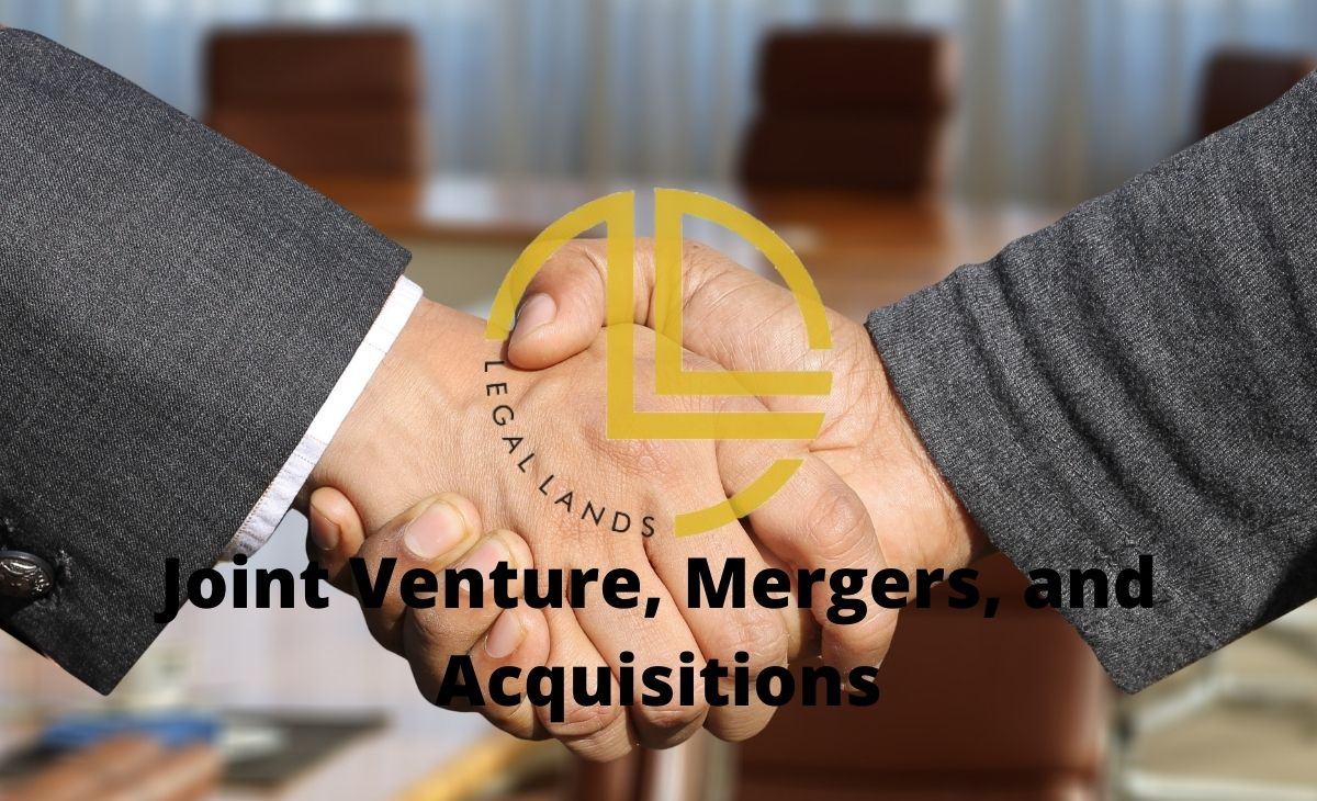 Joint Venture, Mergers, and Acquisitions