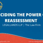 DECIDING THE POWER OF REASSESSMENT