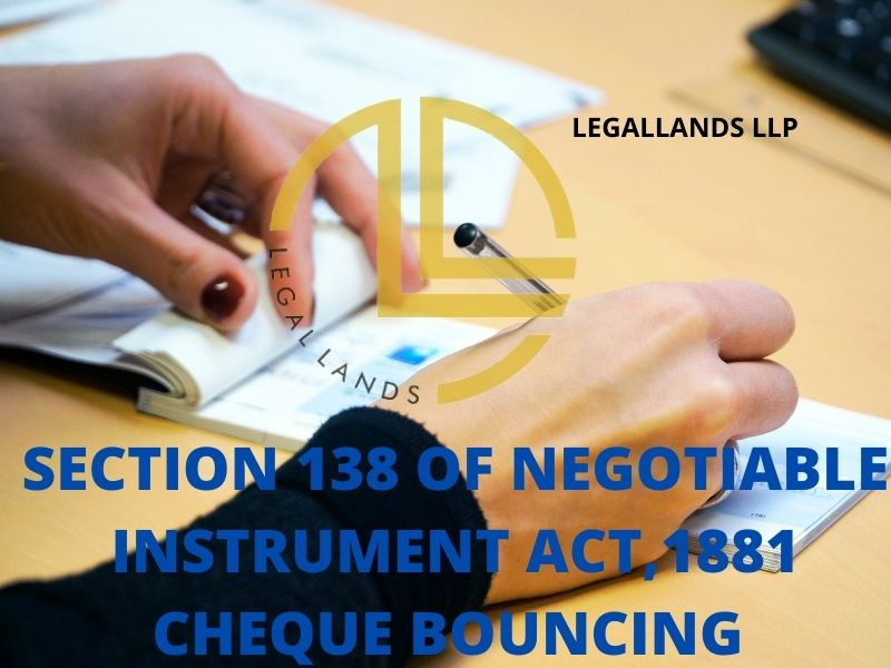 Section 138 of negotiable instrument act 1881 cheque bouncing